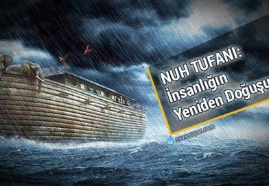 Nuh Tufanı: İnsanlığın Yeniden Doğuşu