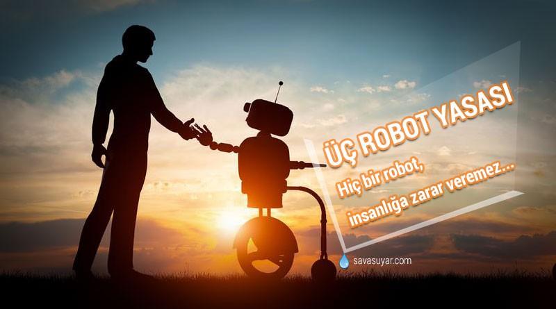 Üç (3) Robot Yasası Nedir?